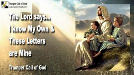 2011-04-25 - I know My Own-Letters from God-Volumes of Truth-Trumpet Call of God
