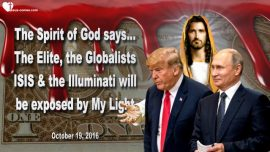 2016-10-19 - The Elite-The Globalists-ISIS-Illuminati-Exposed by the Light of God-Mark Taylor Prophecies English