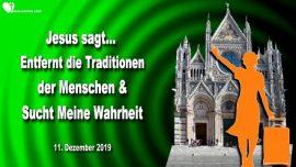 2019-12-11 - Entfernt die Traditionen der Menschen aus eurem Herzen-Sucht Wahrheit-Liebesbrief von Jesus