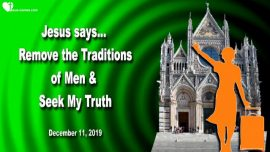 2019-12-11 - Remove the Traditions of Men from your Hearts-Seek Truth-Love Letter from Jesus