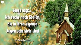 2019-12-12 - Ich suche kleine Seelen-Kleinheit-Demut-Unwurdig-Liebesbrief von Jesus