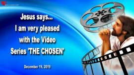2019-12-19 - Jesus is very pleased with the Series THE CHOSEN-Love Letter from Jesus