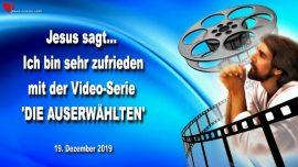 2019-12-19 - Jesus ist zufrieden mit der Serie DIE AUSERWAHLTEN-Liebesbrief von Jesus