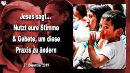 2019-12-27 - Stimme und Gebete nutzen-schandliche Praxis andern-Migration-Obama-Liebesbrief von Jesus