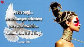 2020-01-01 - Verstrickungen Bindungen Lebensziele Freiheit Frei sein Fliegen-Liebesbrief von Jesus