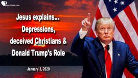 2020-01-03 - Deceived Christians-Donald Trumps Role-Depressions-Satanists-Child Sacrifice-Love Letter from Jesus