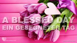 Song A blessed Day-Love Letters from Jesus-Lied Ein gesegneter Tag-Liebesbriefe von Jesus