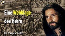 2010-07-12 - Eine Wehklage des Herrn Jesus-Gefangene Kinder-Moderne Pharisaer-Die Trompete Gottes