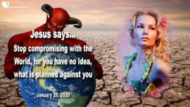 2020-01-28 - Stop compromising with the World-The ENemys Plan against you-Love Letter from Jesus