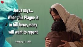 2020-02-13 - Plague Coronavirus in full force-Repentance-Revival-Love Letter from Jesus