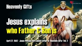 Heavenly Gifts Jakob Lorber-The Trinity explained-Who is the Father-Who is the Son-Who is the holy Spirit