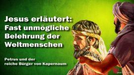 Schwierigkeit bei Belehrung der Weltmenschen-Petrus und der Reiche-Grosses Johannes Evangelium Jakob Lorber