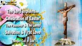 2005-03-14 - Celebration of Easter-Passover-Lamb of God-Salvation and back to first Love-Trumpet Call of God