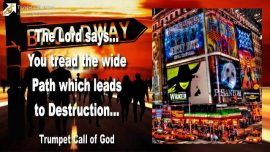 2005-03-28 - The Cornerstone Jesus Christ-The wide Path to Destruction-Narrow is the Way-Trumpet Call of God