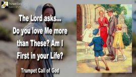 2008-05-24 - Jesus asks-Do you love Me mor than These-Am I First in your Life-Trumpet Call of God