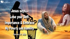 2020-02-27 - Self-Importance-Self-serving-Ego-Pride-Poverty-Humility-Love Letter from Jesus Christ