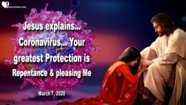 2020-03-07 - best Protection against Coronavirus-Repentance and pleasing Jesus God-Love Letter from Jesus
