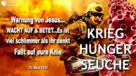 2020-03-10 - Warnung von Jesus Christus-Wacht auf Betet-Es ist viel schlimmer als ihr denkt-Liebesbrief von Jesus