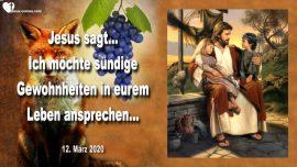 2020-03-12 - Gefahrliche Gewohnheiten-Sunde-Gleichgultigkeit-Gottesfurcht-Heiligkeit-Liebesbrief von Jesus
