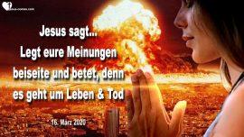 2020-03-16 - Es geht um Leben und Tod-Coronavirus-Atombomben auf Amerika-Liebesbrief von Jesus