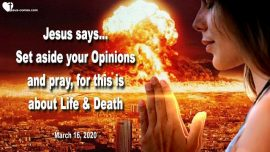 2020-03-16 - This is about Life and Death-Coronavirus-Nuclear Bombs America-Love Letter from Jesus