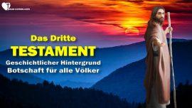 Das Dritte Testament Einleitung-Geschichtlicher Hintergrund-Botschaft von Gott an alle Menschen