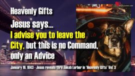 Heavenly Gifts Jakob Lorber-Advice to leave the City-No Command-The Lords Advice