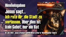Himmelsgaben Jakob Lorber-Rat zum Verlassen der Stadt-Kein Gebot-Rat des Herrn