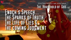 Household of God Jakob Lorber english-Enochs Speech-Truth-Lies-The coming Judgment
