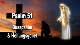Psalm 51-Der Busspsalm-Heilungsgebet-Covid 19-Unser Vater-Gebet-Warnungen und Liebesbriefe von Jesus Christus