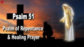 Psalm 51-Psalm of Repentance-Covid 19-Healing Prayer-Our Father-Warnings Loveletters from Jesus Christ