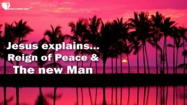 THE THIRD TESTAMENT Chapter 58-Christs Kingdom of Peace-The new Man