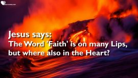 The Lord's Sermons-Luke 17_5-The Word Faith is on many Lips but where in the Heart