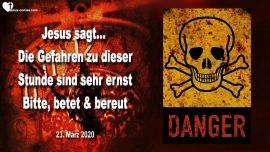 2020-03-23 - Die aktuellen Gefahren sind sehr ernst-Beten-Reue-Busse und Umkehr-Liebesbrief von Jesus