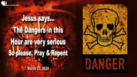 2020-03-23 - The present Dangers are very serious-Prayer-Repentance-Love Letter from Jesus