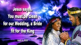 2020-04-04 - Purity-King Jesus Christ with Bride-Wedding Bride of Christ-Love Letter from Jesus