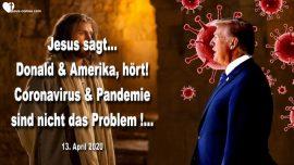 2020-04-13 - Donald Trump Amerika-Coronavirus Pandemie ist nicht das Problem-Liebesbrief von Jesus-