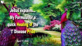 2020-04-17 - Healing Cure of Pride-Formula-Self-interest-Self-pity-Bitterness-critical-Love Letter from Jesus