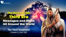 The Third Testament Chapter 2-Dawn of the third Era-Messages Signs of Jesus Christ-2-1