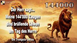 2009-09-20 - Wer sind die 144000 Zeugen-Brullende Lowen am Tag des Herrn-Die Trompete Gottes
