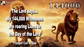 2009-09-20 - Who are the 144000 Witnesses-Roaring Lions-the Day of the Lord-Trumpet Call of God