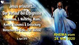 2016-04-08 - Verlauf Ereignisse-Felsendom-Weltkrieg-Komet-Tsunamis-Entruckung-Liebesbrief von Jesus-RHEMA