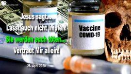 2020-04-26 - Impfungen Covid-19-Coronavirus-Nicht impfen-Umbringen-Vertrauen in Gott Jesus Christus-Liebesbrief