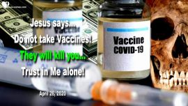 2020-04-26 - Vaccines Covid-19-Coronavirus-No Vaccination-Trust in God Jesus Christ-Love Letter from Jesus