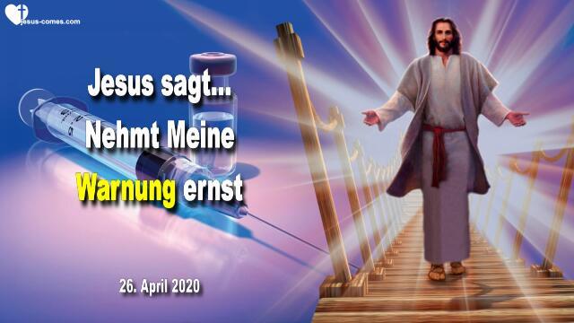 2020-04-26 - Warnung von Jesus Christus betreffend Impfung-Liebesbrief von Jesus