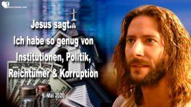 2020-05-09 - fertig Institutionen Politik Reichtum Wohlstand Korruption Kirchen-Familie Gottes-Liebesbrief von Jesus