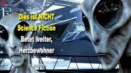 2020-05-23 - Dies ist nicht Science Fiction-Untergrund krieg-Damonen Aliens-Herzbewohner Beten