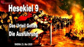 Bibel Hesekiel 9-Das Urteil Gottes-Ausführung der Urteile Gottes-Rhema vom 23 Mai 2020