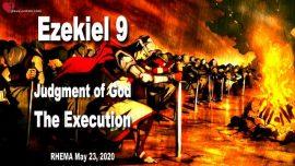 Ezekiel 9-Judgment of God-Execution of Gods Judgment on Jerusalem-Rhema 23 May 2020