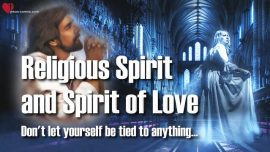 Heavenly Gifts Jesus Christ Jakob Lorber-Church Religious Spirit and Spirit of Love-do not be tied to anything
